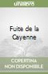 Fuite de la Cayenne libro