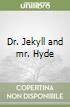 Dr. Jekyll and mr. Hyde libro