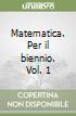 Matematica. Per il biennio (1) libro