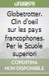 Globetrotter. Clin d'oeil sur les pays francophones. Con audiocassetta. Per le Scuole libro