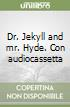 Dr. Jekyll and mr. Hyde. Con audiocassetta libro