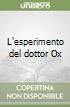 L'esperimento del dottor Ox libro