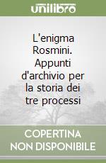 L'enigma Rosmini. Appunti d'archivio per la storia dei tre processi libro di Fabro Cornelio