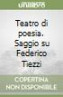 Teatro di poesia. Saggio su Federico Tiezzi libro