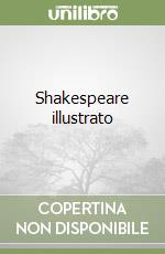 Shakespeare illustrato libro di Corti Claudia