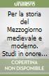 Per la storia del Mezzogiorno medievale e moderno. Studi in onore di Jole Mazzoleni libro