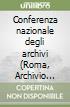 Conferenza nazionale degli archivi (Roma, Archivio centrale dello Stato, 1-3 luglio 1998) libro