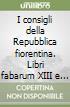 I consigli della Repubblica fiorentina. Libri fabarum XIII e XIV (1326-1331) libro