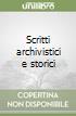Scritti archivistici e storici libro