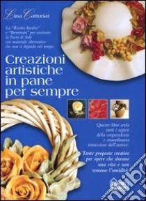Creazioni artistiche in pane per sempre libro di Cattunar Lina