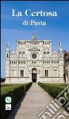 La Certosa di Pavia libro