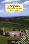 Il vischio e la quercia. Spiritualità celtica nell'Europa druidica libro