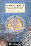 Il piccolo popolo. Fate, elfi, gnomi, folletti e altre meraviglie nelle tradizioni dei popoli d'Europa libro