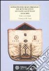 L'origine dei gradi simbolici del rito scozzese antico e accettato (1804-1805). Storia e testi rituali libro