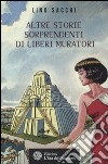 Altre storie sorprendenti di Liberi Muratori libro