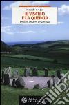 Il vischio e la quercia. La spiritualità celtica nell'Europa druidica libro