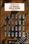 La magia delle rune. Teoria e pratica libro
