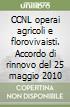 CCNL operai agricoli e florovivaisti. Accordo di rinnovo del 25 maggio 2010 libro