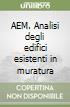 AEM. Analisi degli edifici esistenti in muratura libro