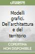 Modelli grafici. Dell'architettura e del territorio libro di Cardone Vito