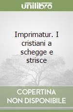 Imprimatur. I cristiani a schegge e strisce libro di Beretta Roberto - Chiostri Gianni