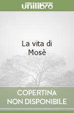 La vita di Mosè libro di Giacomoni Silvia