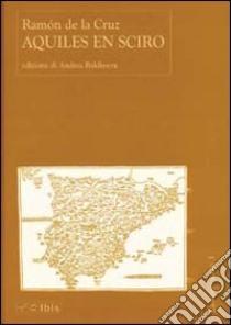 Aquiles en Sciro libro di De La Cruz Ramón