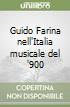 Guido Farina nell'Italia musicale del '900