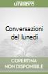 Conversazioni del lunedì libro