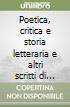 Poetica, critica e storia letteraria e altri scritti di metodologia libro