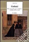 Galatei. Buone maniere e cultura borghese nell'Italia dell'Ottocento libro