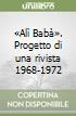 �Al� Bab�. Progetto di una rivista 1968-1972