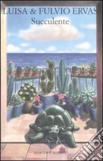 Succulente libro di Ervas Luisa; Ervas Fulvio
