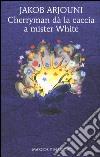 Cherryman da la caccia a Mister White libro