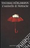 L'ombrello di Nietzsche libro