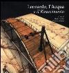 Leonardo, l'acqua e il Rinascimento. Con CD Audio libro