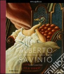 Alberto Savinio. La commedia dell'arte. Catalogo della mostra (Milano,25 febbraio-12 giugno 2011) libro