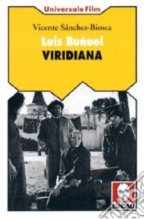 Luis Buñuel. Viridiana libro di Sánchez Biosca Vicente