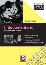 Il documentario. L'altra faccia del cinema libro