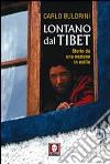 Lontano dal Tibet. Storie da una nazione in esilio libro