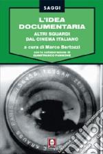L'idea documentaria. Altri sguardi dal cinema italiano libro
