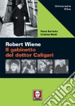 Robert Wiene. Il gabinetto del dottor Caligari libro