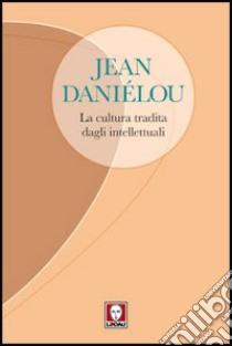 La cultura tradita dagli intellettuali libro di Daniélou Jean