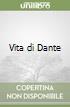 Vita di Dante libro