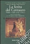 La ferita del centauro. Dialoghi sulla liberazione della follia libro