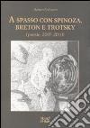 A spasso con Spinoza, Breton e Trotsky. Poesie (2007-2010) libro