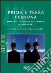 Prima e terza persona. Forme dell'identità e declinazioni del conoscere libro