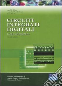 Circuiti integrati digitali. L'ottica del progettista libro di Rabaey Jan M. - Chandrakasan Anantha - Nikolic Bora