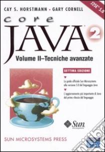 Core Java 2 (2) libro di Horstmann Cay S. - Cornell Gary