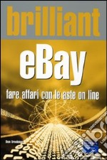Brilliant eBay. Fare affari con le aste on line libro di Brookman Dom